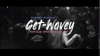 Dryman & Soulcox - Get Wavey  Shocker & Nasty Jack