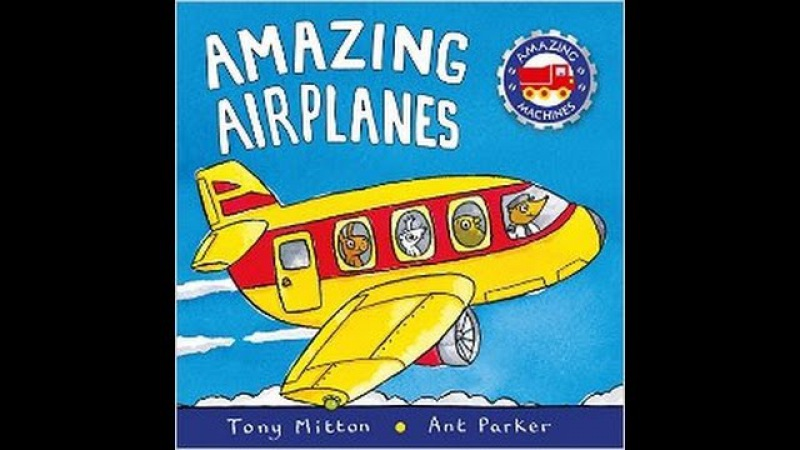 Story Time for Toddlers Amazing Airplanes by Tony Mitton and Ant Parker