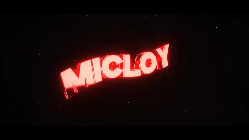 Intro для MiCLoyTv intro by KRONOR