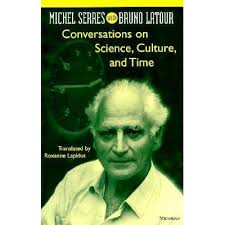 Conversations on Science, Culture, and Time Michel Serres with Bruno Latour
