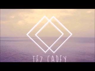Tez Cadey - Seve 1 hour ver.
