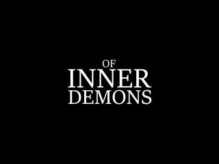 OF INNER DEMONS (sfm)