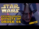The Psychological Effects of Order 66 - Star Wars Explained
