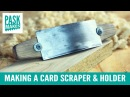 Making a Card Scraper and Holder from an Old Saw Blade