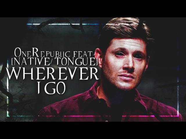 Deanmon Supernatural Wherever I Go OneRepublic NATIVE TONGUE