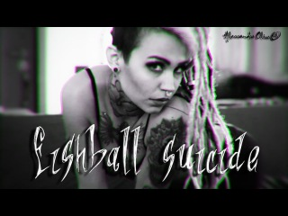 fishball suicide - electric body [REMAKE]