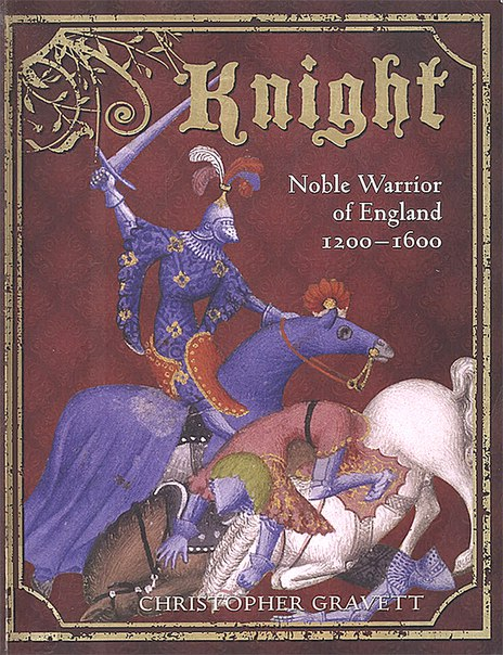Knight - Noble Warrior of England 1200-1600