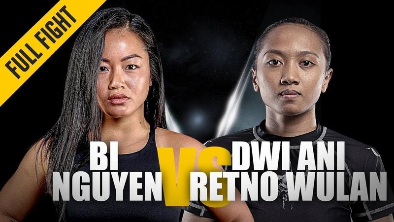 ONE: Bi Nguyen vs. Dwi Ani Retno Wulan | April 2019 | FULL FIGHT