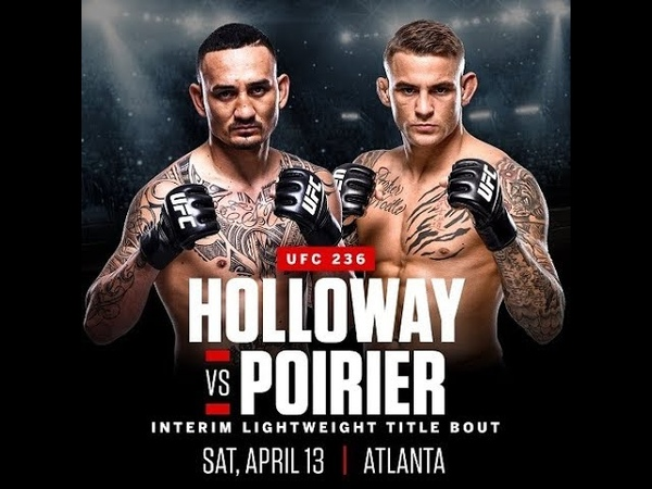 UFC 236 Max Holloway VS Dustin Poirier interim lightweight title