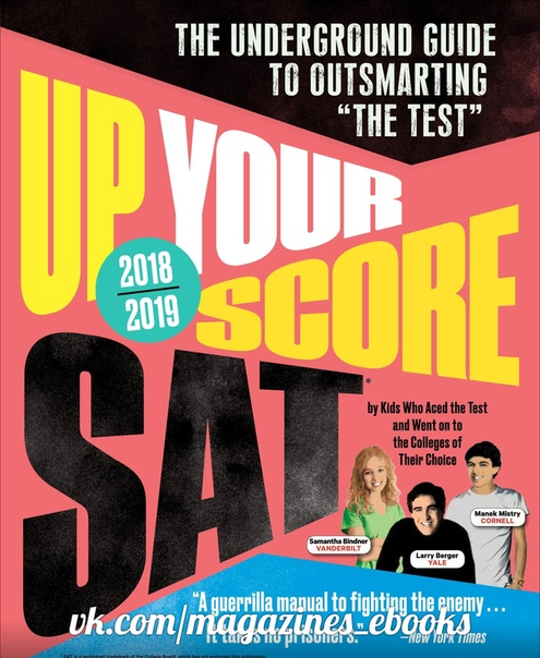 Up Your Score SAT, 2018-2019 Edition The Underground Guide to Outsmarting The Test