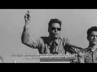 George lincoln rockwell ucla speech may 16th, 1967
