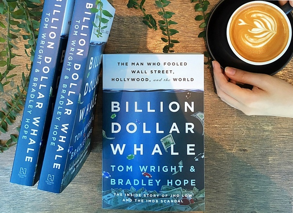 Billion Dollar Whale The Man Who Fooled Wall Street, Hollywood, and the World by Tom Wright & Bradley Hope