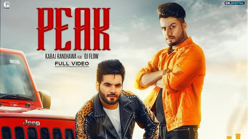 Peak Karaj Randhawa Ft Dj Flow Official Song Latest Punjabi Songs 2019 Geet MP3