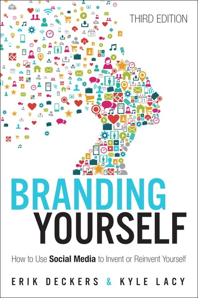 Branding Yourself How to Use Social Media to Invent or Reinvent Yourself 2nd Edition