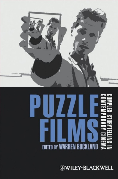 Puzzle Films Complex Storytelling in Contemporary Cinema by Warren Buckland