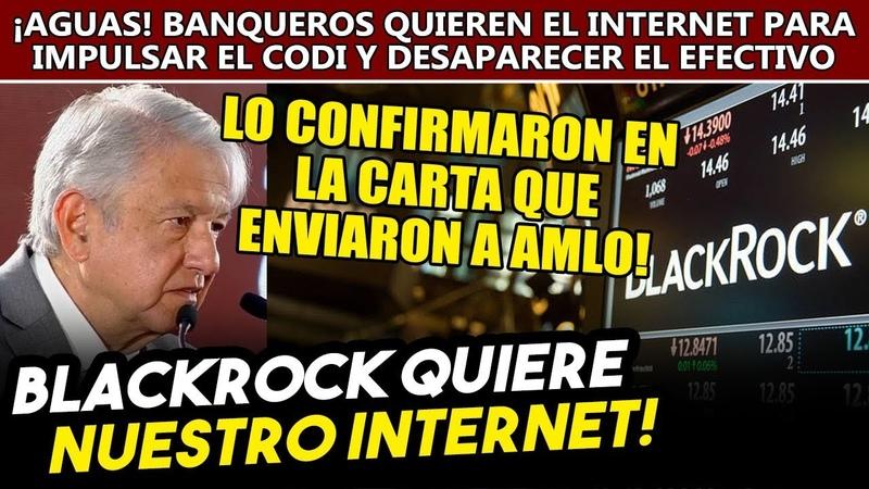 Aguas AMLO BląckRock quiere nuestro internet para impulsar CODI y desaparecer el efectivo