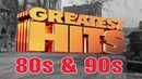 80s 90s Music Hits Best Oldies Songs Of 80s 90s Greatest Hits Of The 80s 90s