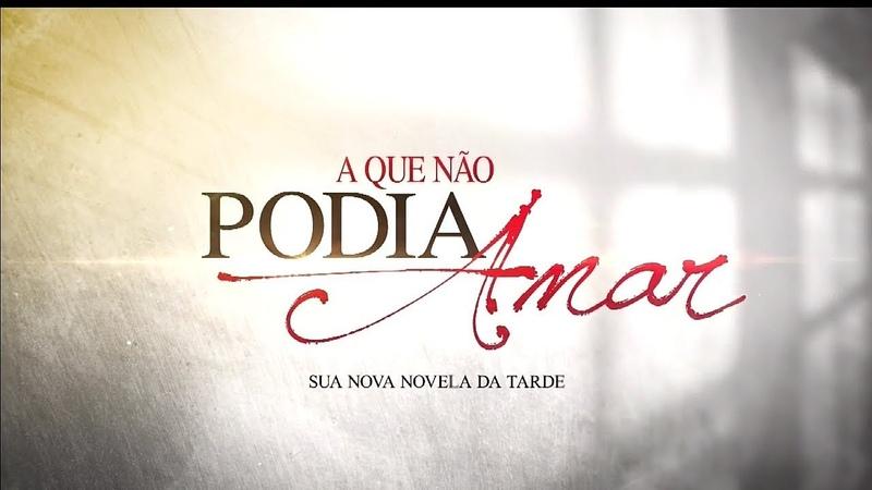 Primeiro teaser de estreia da novela A Que Não Podia Amar no SBT   Em Abril (2019)