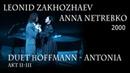 Anna Netrebko - Leonid Zakhozhaev. Duet Hoffmann - III II