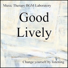 Обложка Good Lively 2nd Stage Abstract - Music Therapy BGM Laboratory