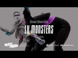 Maxivan'19   lil monsters   street show kids