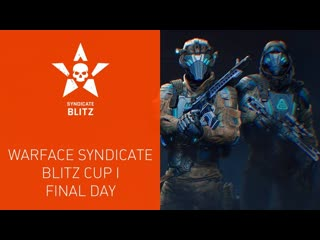 Warface syndicate blitz cup i. final day