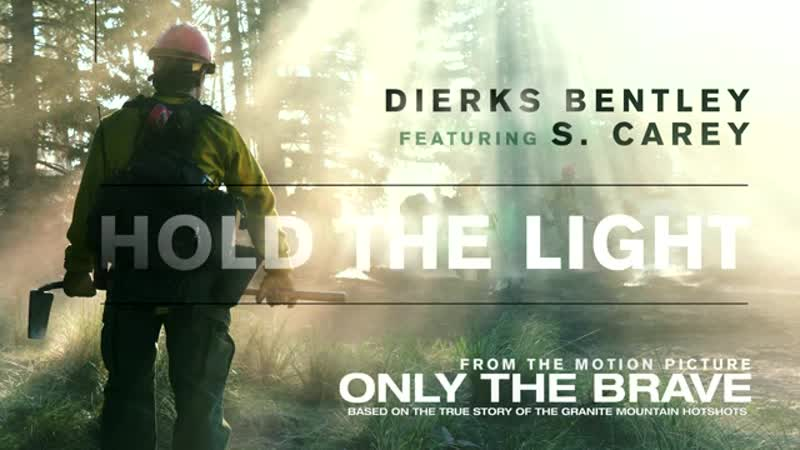 Dierks Bentley Hold The Light From Only The Brave Soundtrack Audio ft S Carey YouTube