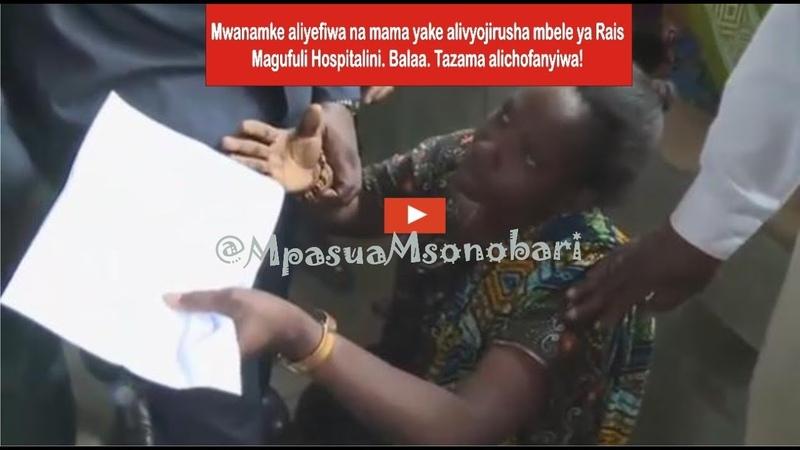 Mwanamke aliyefiwa na mama alivyojirusha mbele ya Rais Magufuli Hospitalini Tazama alichofanyiwa!