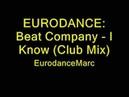 EURODANCE: Beat Company - I Know (Club Mix)