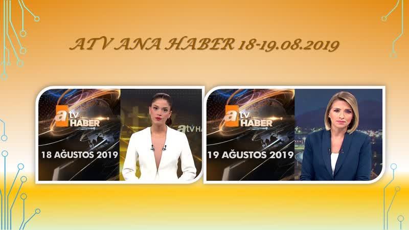 ATV ANA HABER 18-19.08.2019-03