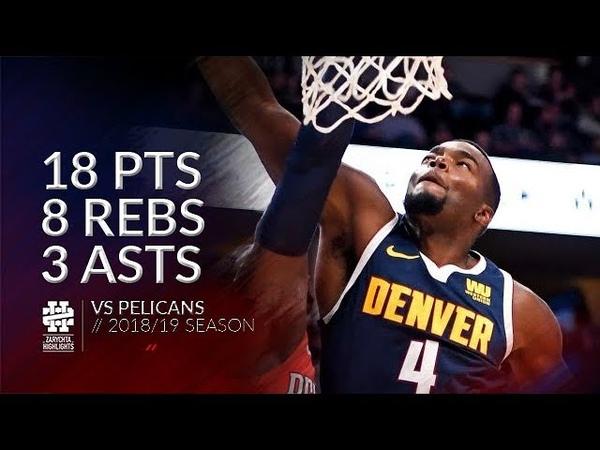 Paul Millsap 18 pts 8 rebs 3 asts vs Pelicans 18 19 season