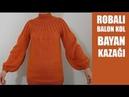 ÇOK İSTENEN ROBALI BALON KOLLU BAYAN KAZAĞI