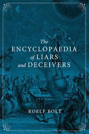 Bolt, Roelf  Brown, Andy-The encyclopaedia of liars and deceivers-Reaktion Books (2014)