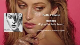 Betta Lemme - Bambola (Flying Decibels Remix) [Music video edit by Alex Caspian]