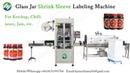 Glass Jar Shrink Sleeve Labeling Machine