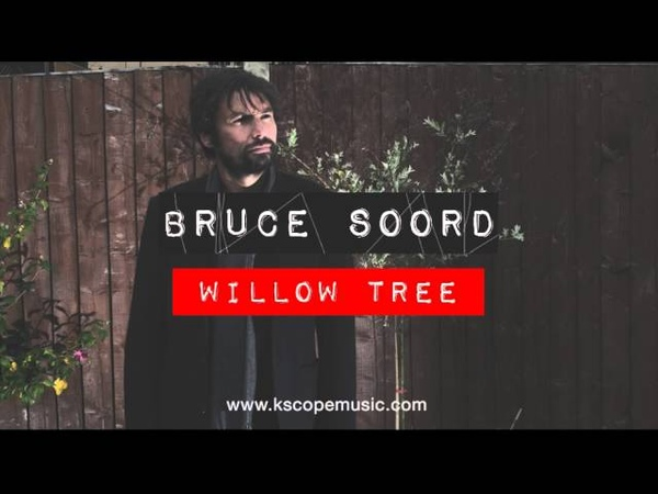 Bruce Soord - Willow Tree (from Bruce Soord) (Kscope giveaway track)