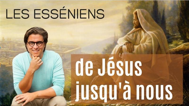 Conférence Les Esséniens de Jésus jusqu'à nous