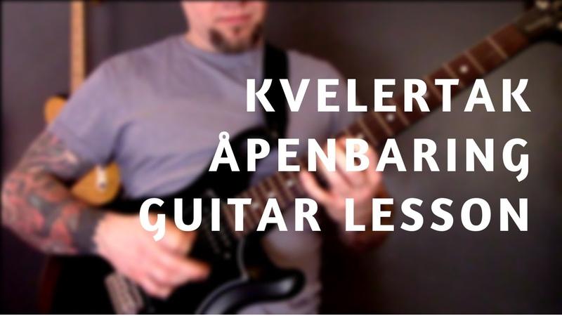 Kvelertak Åpenbaring Guitar Lesson