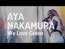 Aya Nakamura Oula La Dot Djadja @ We Love Green ARTE Concert
