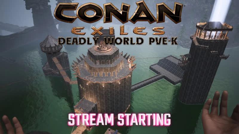 Conan Exiles Житие бытие изгнанников Deadly World pve k