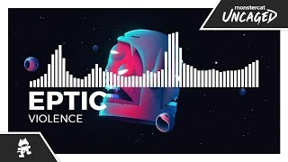 Eptic - Violence [Monstercat EP Release]