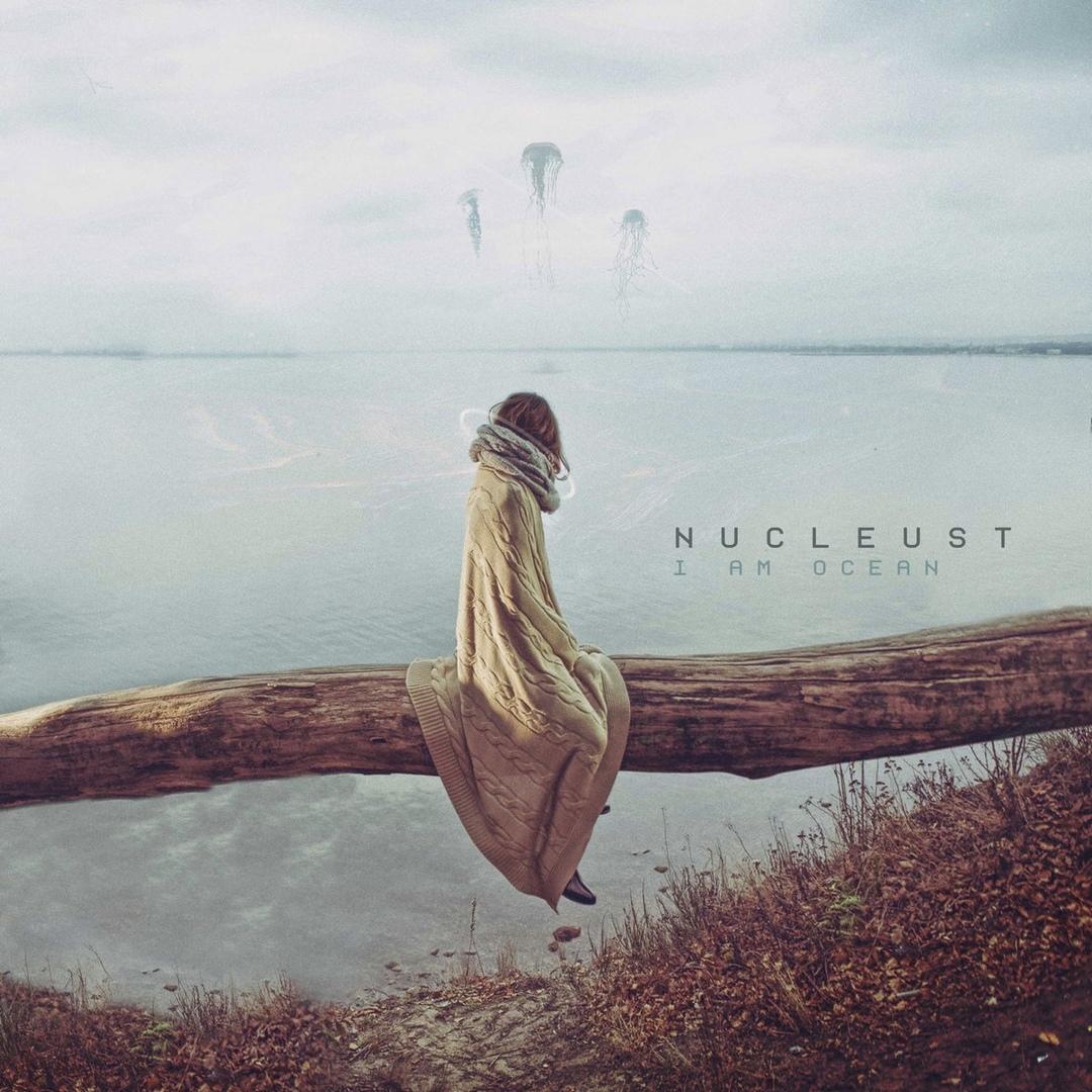 Nucleust - I Am Ocean [EP] (2019)