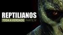 Série Reptilianos - A Verdade [Parte IV]
