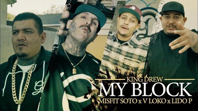 YLU OF ENOCHS PRESENTS MY BLOCK King Drew ft Misfit Soto x V Loko x Lido P