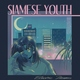 Siamese Youth - Dream On