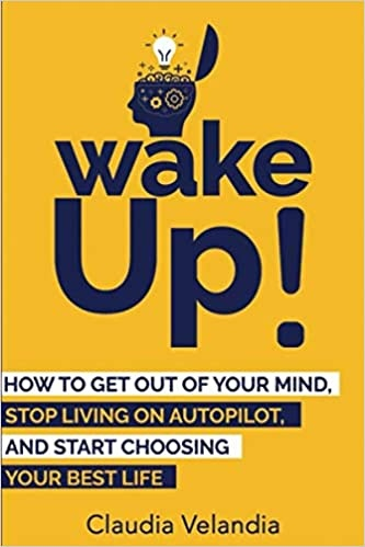 Wake Up!  How to Get Out of You - Claudia Velandia