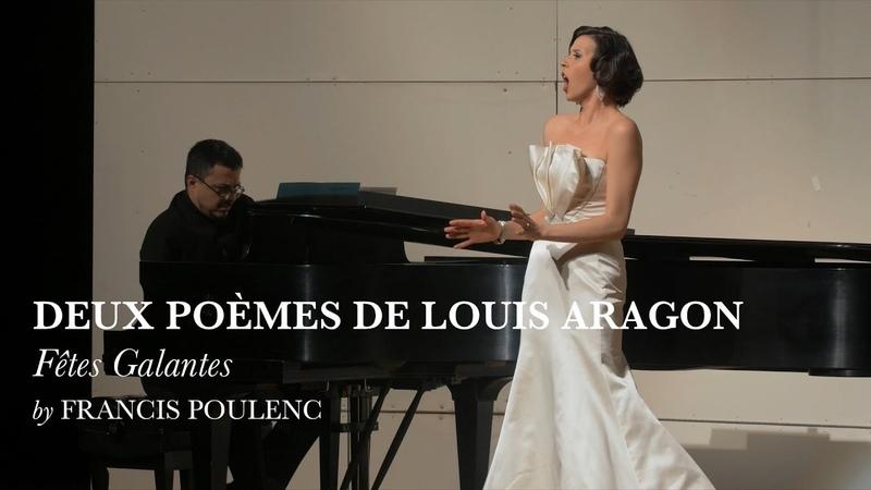 Fêtes galantes - Deux poems de Louis Aragon - Francis Poulenc - Lisette Oropesa