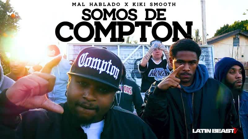 Mal Hablado X Kiki Smooth Somos De Compton Official Music Video 2019