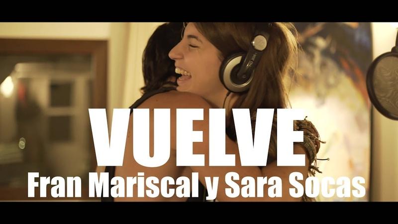 VUELVE Fran Mariscal con Sara Socas