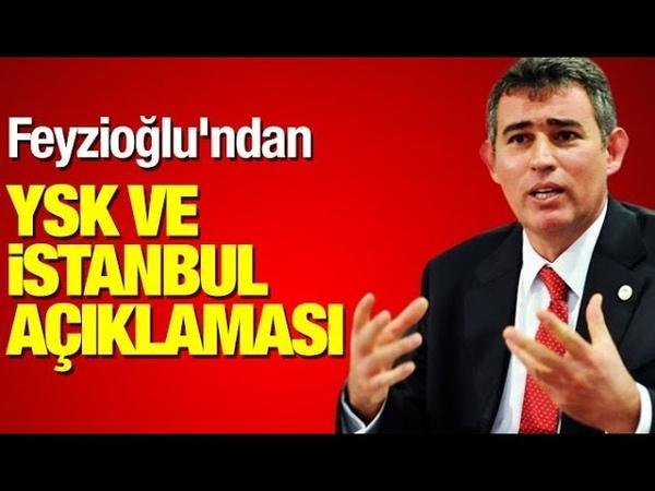 Metin Feyzioğlundan YSK ve İstanbul seçimi açıklaması
